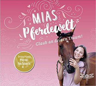Mias Pferdewelt - glaub an deinen Traum CD-300hoch